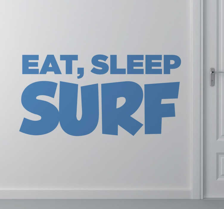"TenStickers. Adesivo Eat Sleep Surf. Wall sticker decorativo per tutti i giovani surfisti, che raffigura la scritta in inglese ""Eat, Sleep,Surf""."