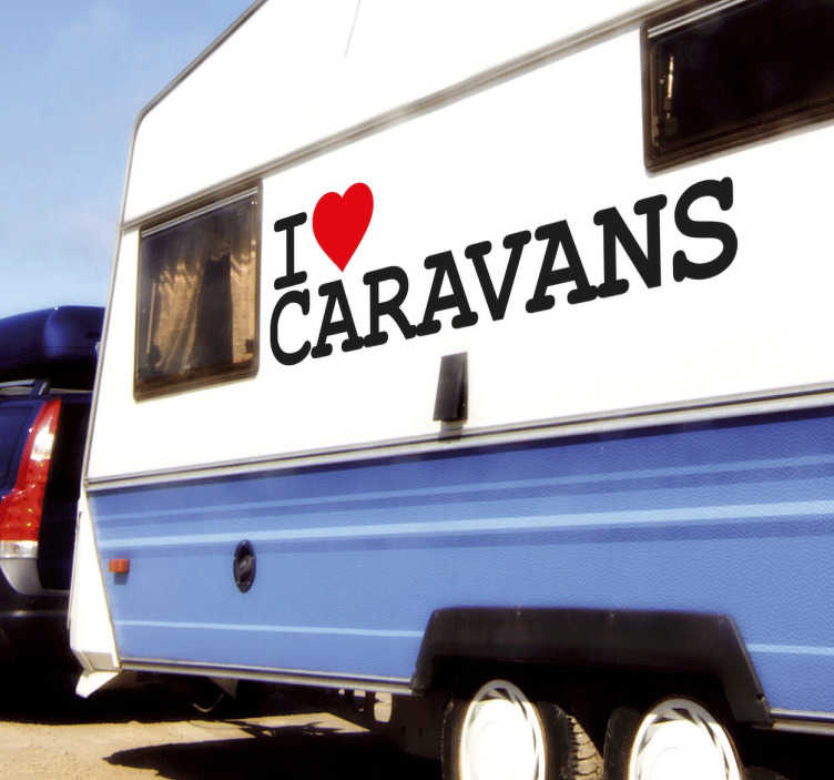 """TenStickers. Sticker I love caravans. Vous ne partez jamais en vacances sans votre caravane ? Montrez votre passion pour ce mode de vie en arborant ce sticker original """"I love caravans""""."""