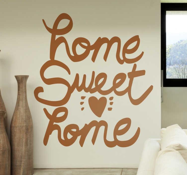 """TenStickers. Home Sweet Home Muursticker. Creëer een hartverwarmende sfeer in uw woning door middel van deze muursticker met de tekst """"Home Sweet Home"""". Ook voor ramen en auto's."""
