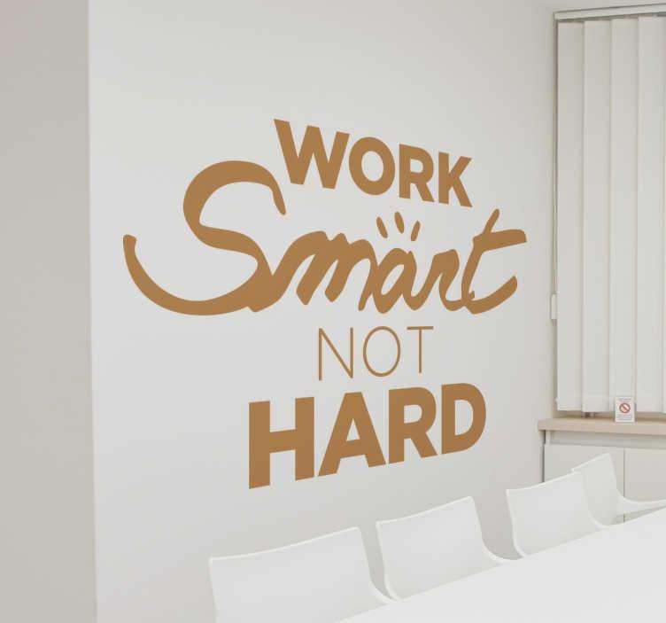 """TenStickers. Stickers bureaux work smart not hard. Stickers muraux textes """"work smart, not hard"""" qui motivera vos employé à mieux travailler et atteindre leurs objectifs."""
