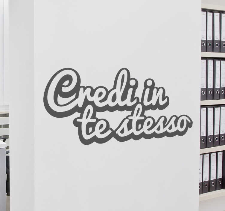 TenStickers. Sticker Credi in Te Stesso. Wall sticker decorativo che raffigura la scritta Credi in te stesso.