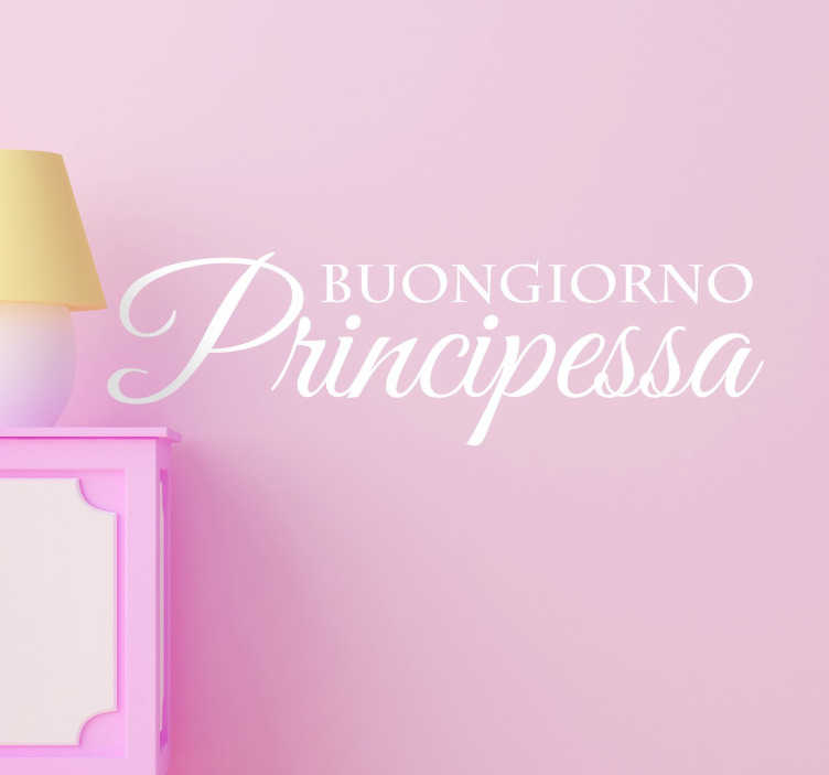 """TenStickers. Adesivo Buongiorno Principessa. Adesivo murale che raffigura la scritta """"Buongiorno Principessa""""."""