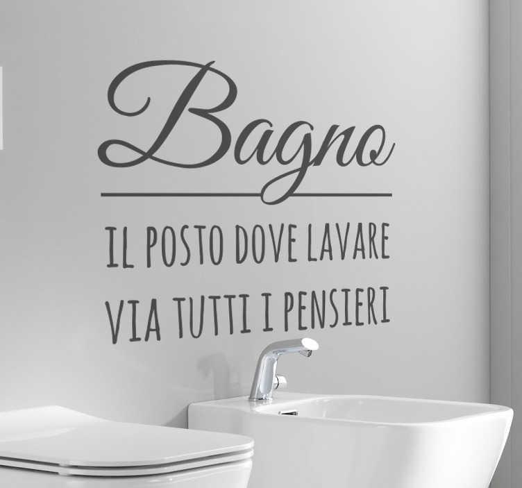 """TenStickers. Adesivo testo bagno. Wall sticker decorativo molto simpatico ed originale che raffigura la scritta:"""" Bagno: il posto dove lavare via tutti i pensieri""""."""