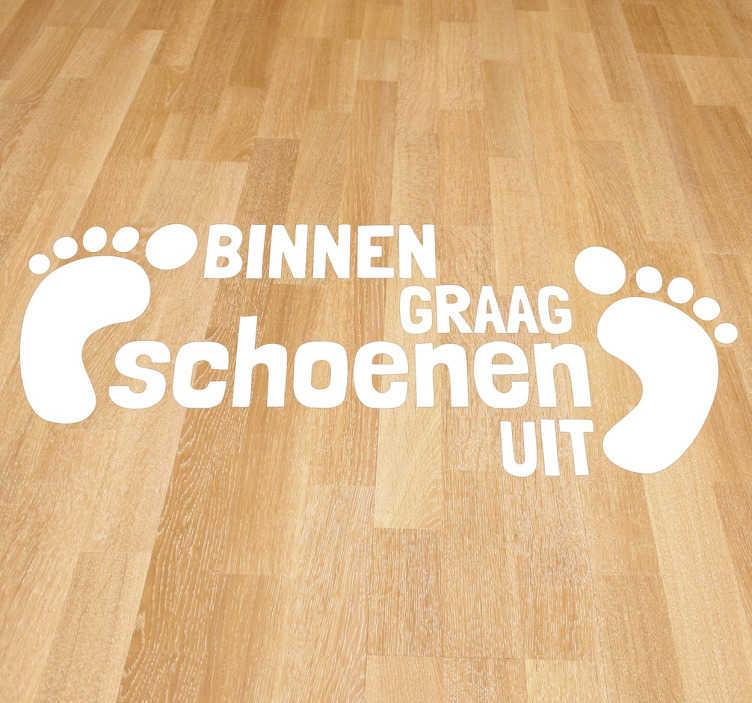 TenStickers. Sticker Binnen Graag Schoenen Uit. Deze vriendelijke sticker laat iedereen weten dat u graag heeft dat de schoenen uitgedaan worden bij het binnenkomen!