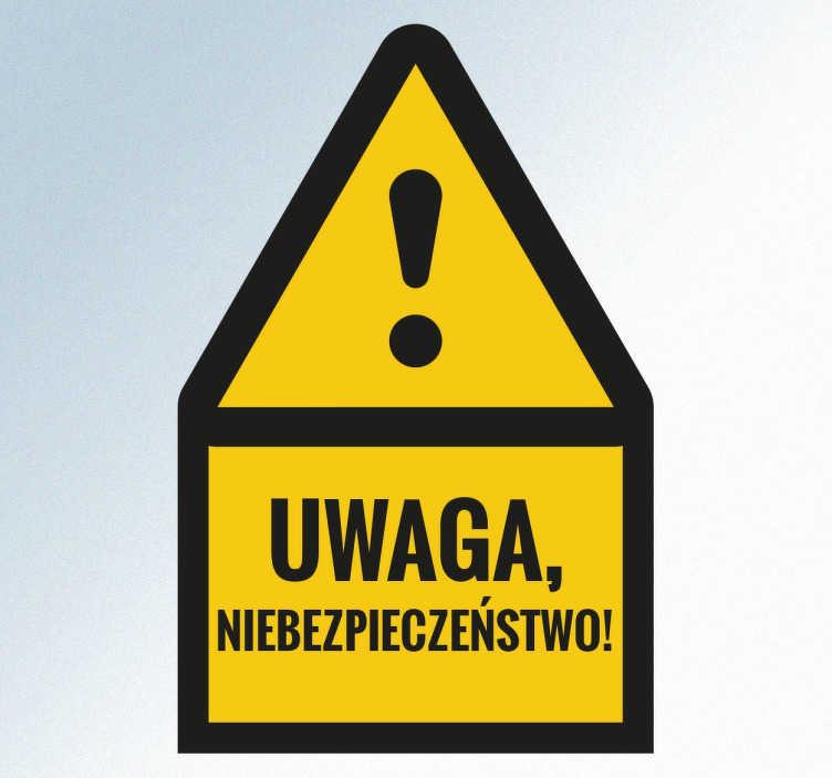 TenStickers. Naklejka informacyjna Uwaga Niebezpieczeństwo. Naklejka na ścianę przedstawiająca znak ostrzegawczy z napisem Uwaga niebezpieczeństwo!