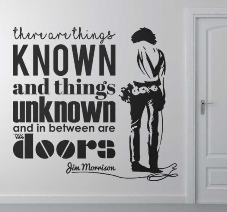 "TenStickers. Vinil decorativo citação Jim Morrison. Vinil decorativo da famosa citação de Jim Morrison. Adesivo de parede ""There are things known and things unknown and in between are the doors"""