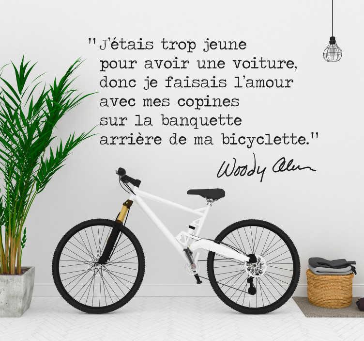 TenStickers. Sticker citation Woody Allen byciclette. Sticker texte du célèbre réalisateur de films hollywoodien Woody Allen qui évoque avec humour sa jeunesse.