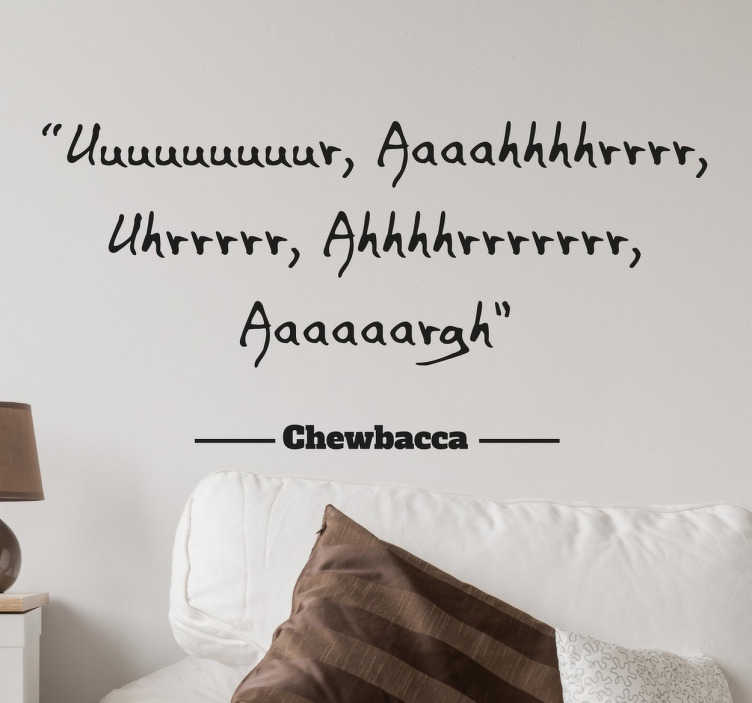TenStickers. Sticker citation Chewbacca. Un sticker citation amusant basé sur les paroles incompréhensibles de Chewbacca dans la saga Star Wars.
