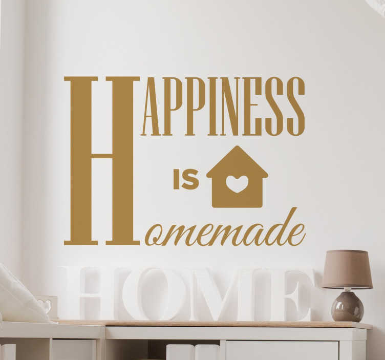 TenStickers. Happiness is Homemade Wall Sticker. From our collection of text wall quote stickers, a heart warming design with the words ´Happiness is homemade' in a decorative font.