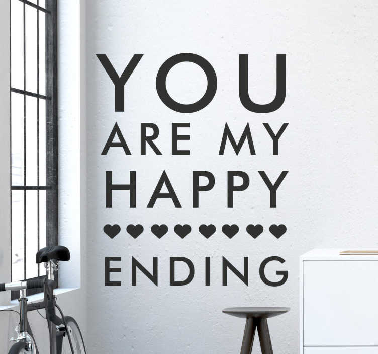 TenStickers. My happy ending Wandtattoo. You are my Happy Ending - Wandtattoo mit Herzchen. Mit diesem Wandtattoo bringen Sie eine glückliche und romantische Atmosphäre in Ihre Wohnung
