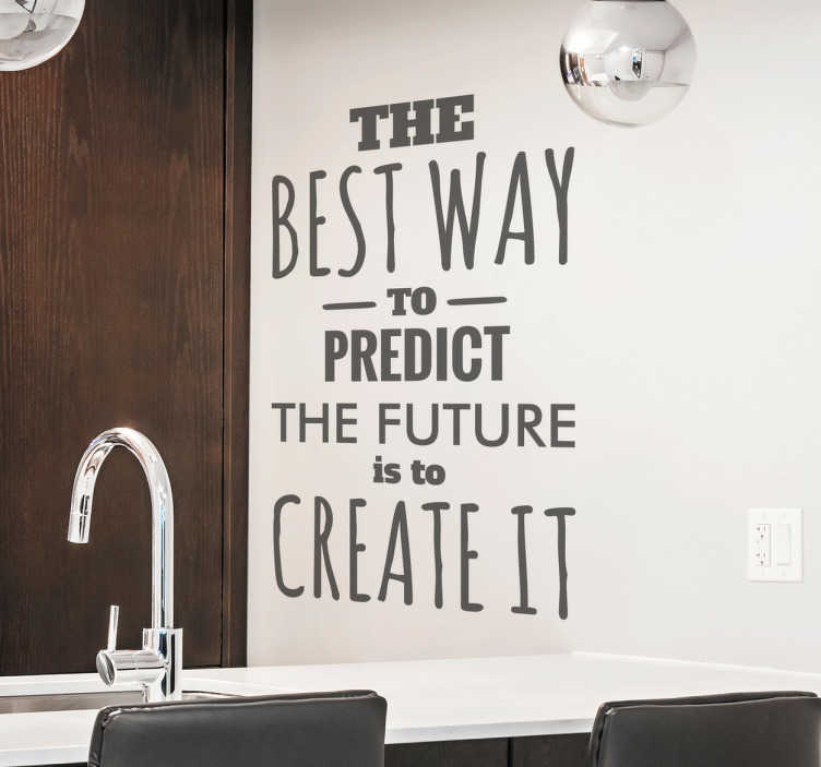 "TenStickers. Adesivo prever o futuro. Vinil decorativo motivacional com texto ""The best way to predict the future is to create it"". Ideal tanto para a tua casa como para o teu escritório."