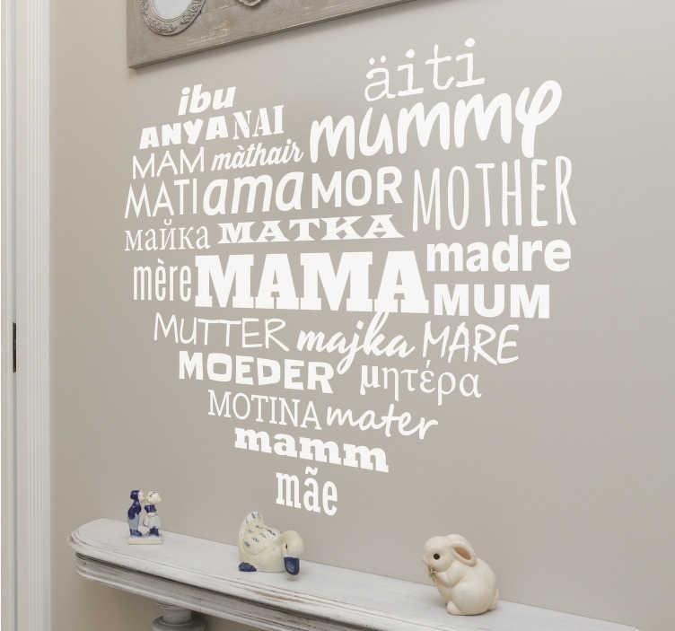 TenStickers. Vinil decorativo coração mãe idiomas. Vinil decorativo para surpreender a sua mãe. Adesivo de parede de um coração e várias formas de escrever mãe em diferentes idiomas.