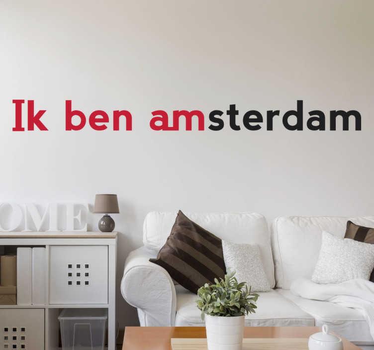 """TenStickers. Muursticker Ik Ben Amsterdam. Muursticker met de tekst """"Ik Ben Amsterdam"""" gebaseerd op de hoofdstad van het polderland, Nederland! Afmetingen aanpasbaar. Snelle klantenservice."""