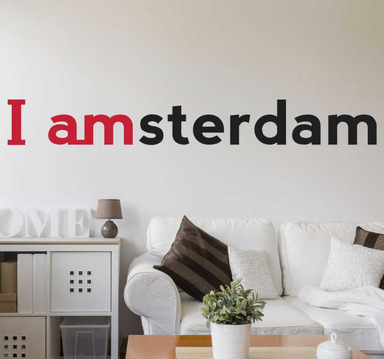TenStickers. I Amsterdam Wall Sticker. From our collection of wall stickers inspired by cities from around the world, 'I amsterdam' text decal for lovers of this Dutch capital.