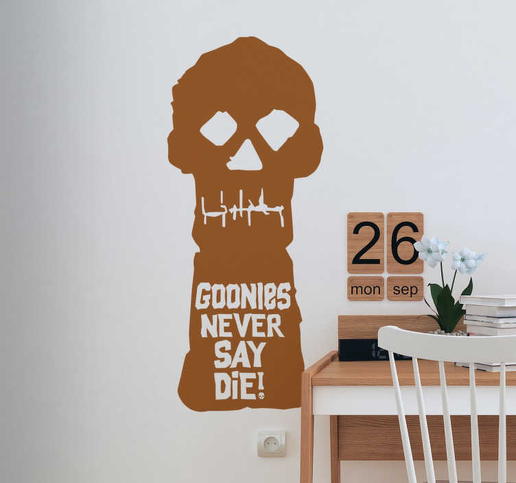 TenStickers. Goonies Never Say Die Wall Sticker. A movie and cinema wall sticker influenced by the 1985 American adventure comedy; The Goonies. A well loved family favourite!
