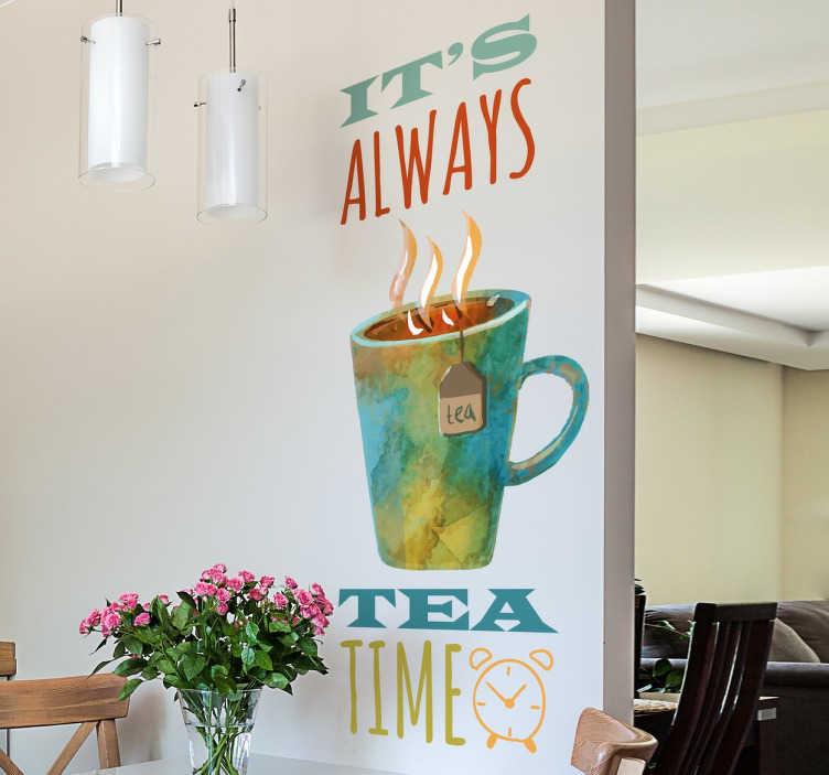 """TenStickers. Sticker It's always tea time. Sticker mural pour cuisine """"It's always tea time"""", idéal pour tous les grands buveurs de thé !"""