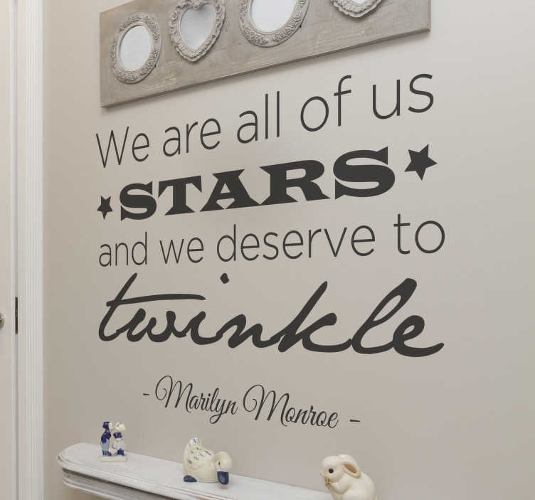 TenStickers. All Of Us Stars Marilyn Monroe Quote Sticker. From our collection of Marilyn Monroe inspired wall stickers, a famous quote that will inspire you to recognise your self worth.