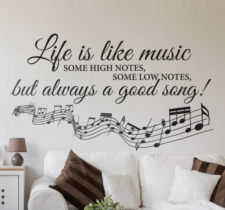 "TenStickers. Autocolante decorativo Life is like music. ""Life is like music, some high notes, some low notes, but always a good song"". Um fantástico sticker texto com uma frase inspiradora sobre a vida."