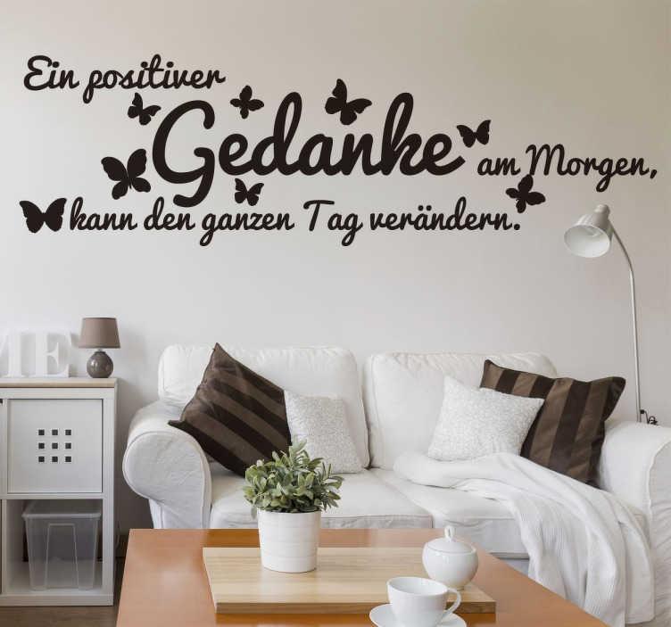 """TenStickers. Wandtattoo Ein positiver Gedanke. Dekoratives Wandtattoo mit dem positiven Spruch """"Ein positiver Gedanke am Morgen, kann den ganzen Tag verändern""""."""
