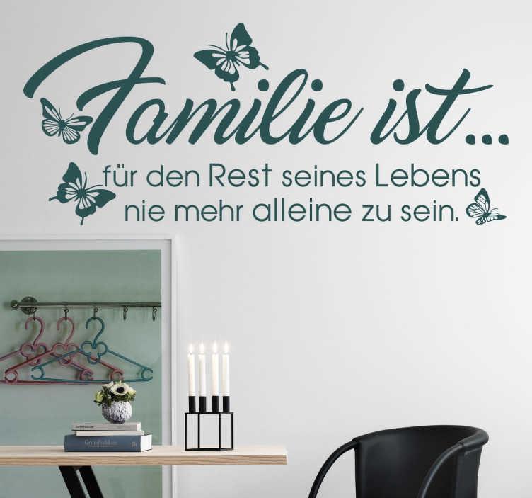 """TenStickers. Wandtattoo Familie ist. Tolles Wandtattoo mit dem Spruch """"Familie ist für den Rest seines Lebens nie mehr alleine zu sein"""""""