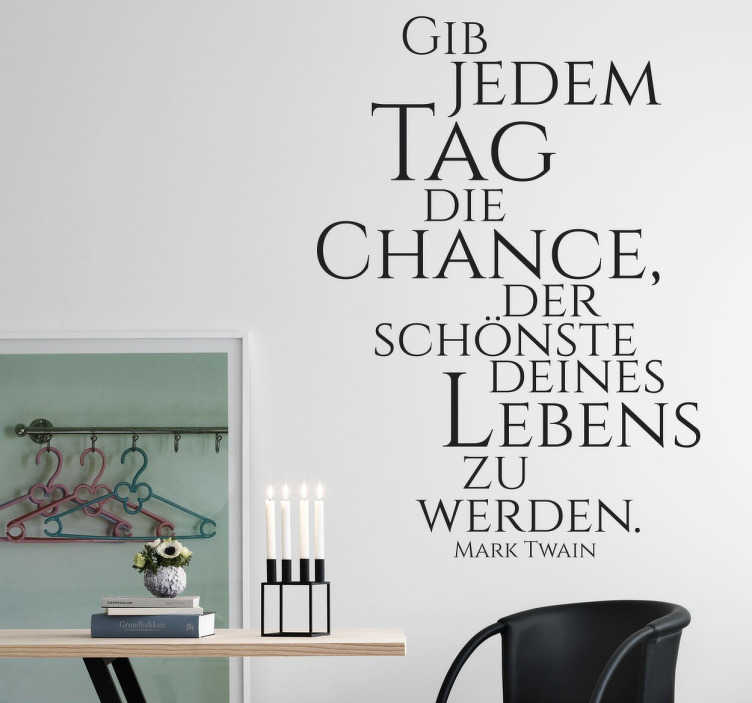 wandtattoo gib jedem tag die chance tenstickers. Black Bedroom Furniture Sets. Home Design Ideas