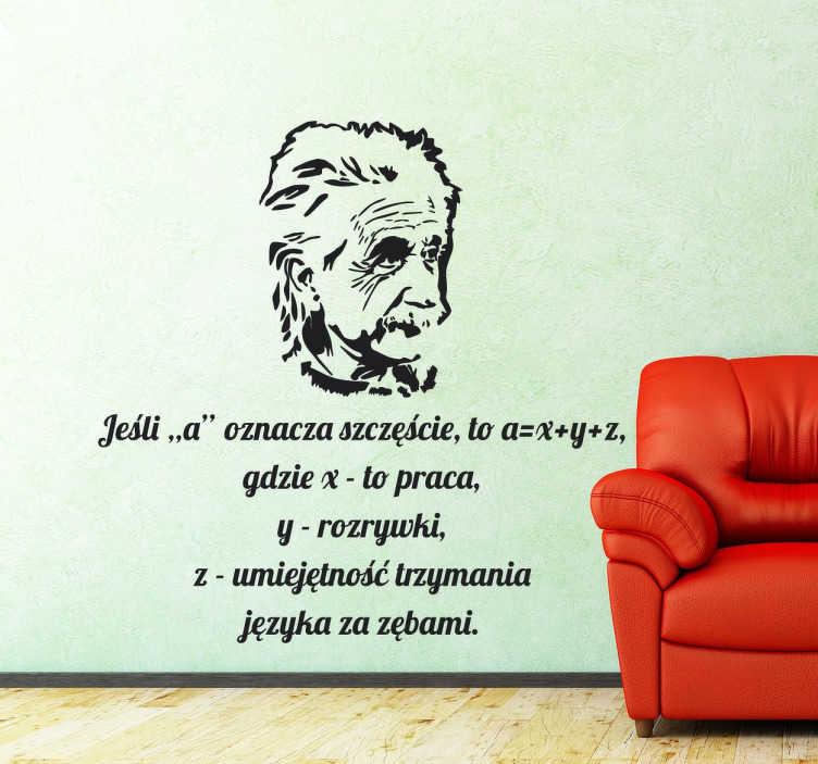 TenStickers. Naklejka z napisem Einstein Szczęście. Naklejka na ścianę przedstawiająca wizerunek Alberta Einsteina oraz cytat z jednej jego wypowiedzi. Naklejka ścienna polskie napisy.