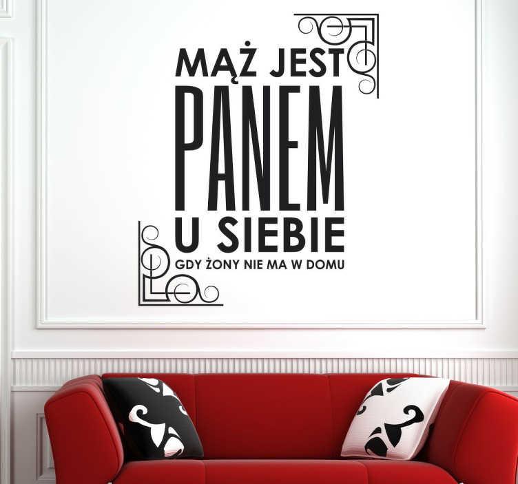 TenStickers. Naklejka z napisem Mąż Jest Panem. Humorystyczna naklejka z napisem, idealny pomysł na dekorację ścian dla wszystkich małżeństw. Stwórz swój wymarzony projekt!