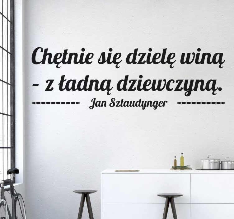TenStickers. Naklejka ścienna cytat Jan. Naklejka ścienna prezentująca jeden z cytatów wielkiego polskiego satyryka i poety Jana Sztaudygnera.