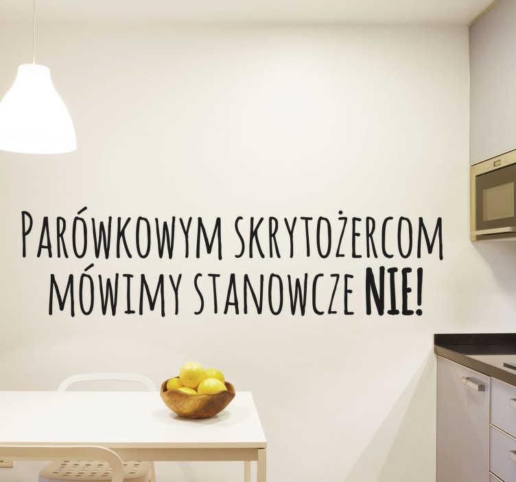 TenStickers. Naklejka na ścianę film Miś. Dekoracja ścienna przedstawiająca cytat z filmu ''Miś'' ,czyli ' Parówkowym skrytożercom  mówimy stanowcze NIE !'.