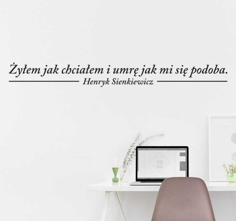 TenStickers. Żyłem jak chciałem Sienkiewicz Naklejka Ścienna. Wspaniała naklejka dekoracyjna z cytatem z książki  Quo Vadis 'Żyłem jak chciałem i umrę jak mi się podoba'.