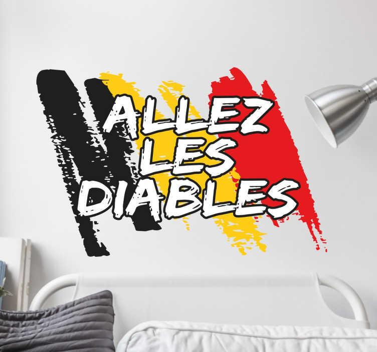 """TenStickers. Sticker allez les diables. Sticker """"Allez les diables"""" avec le drapeau de la belgique, idéal pour supporter l'équipe de football de Belgique Les Diables Rouges."""