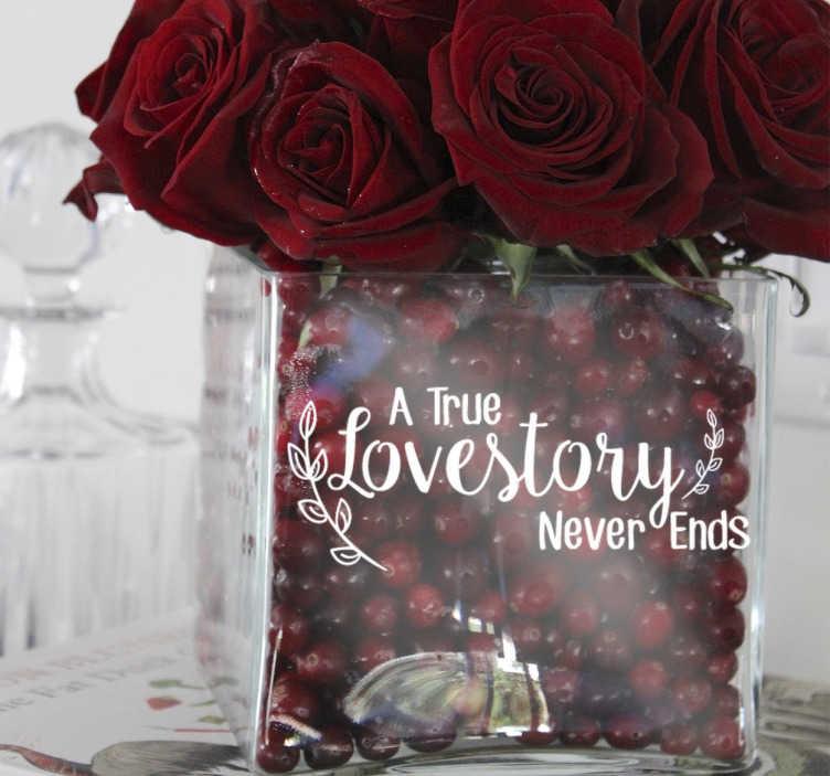 """TenStickers. Hochzeitsaufkleber A True Lovestory. Aufkleber für Ihre Hochzeit. Bringen Sie mit dem Hochzeitsaufkleber """"A True Lovestory Never Ends"""" eine süße Botschaft auf Ihre Hochzeit."""