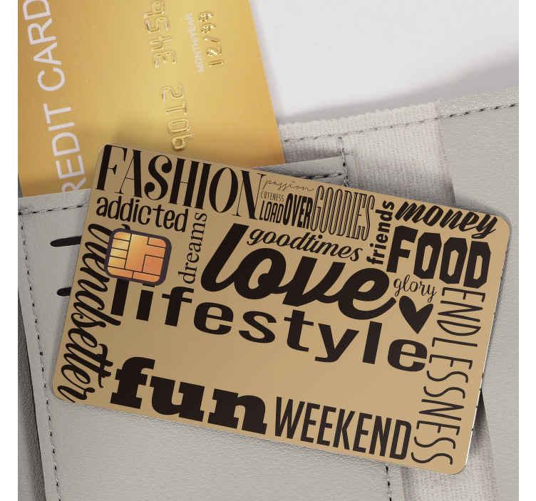 TenStickers. Type Credit Card Muursticker. Een leuke manier om uw creditcard te decoreren en personaliseren met deze sticker die verschillende woorden illustreert. Dagelijkse kortingen.