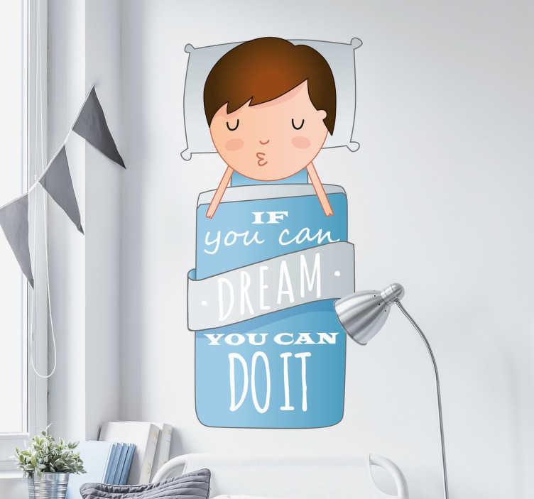TenStickers. Naklejka dekoracyjna If you can dream. Naklejka ścienna,która doskonale sprawdzi się jako dekoracja w pokoju każdego małego dziecka.