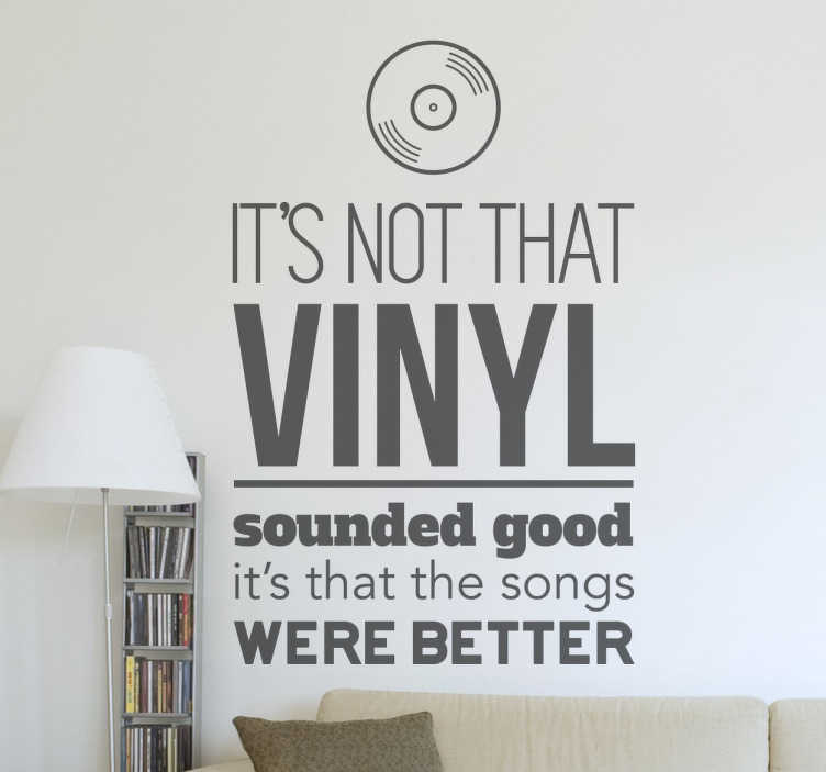"TenStickers. Vinil decorativo vinyl bette. Vinil decorativo com a frase ""It's not that vinyl sounded good, it's that the songs were better"". Adesivo de parede com decoração de interiores."