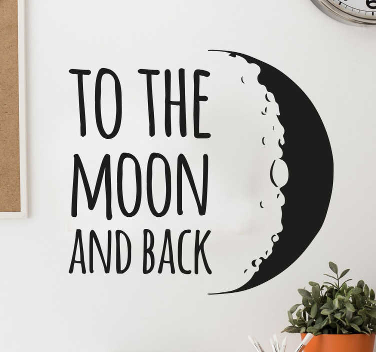 "TenVinilo. Vinilo to the moon and back. Murales y vinilos originales en la que aparece la luna y el texto en inglés ""to the moon and back""."