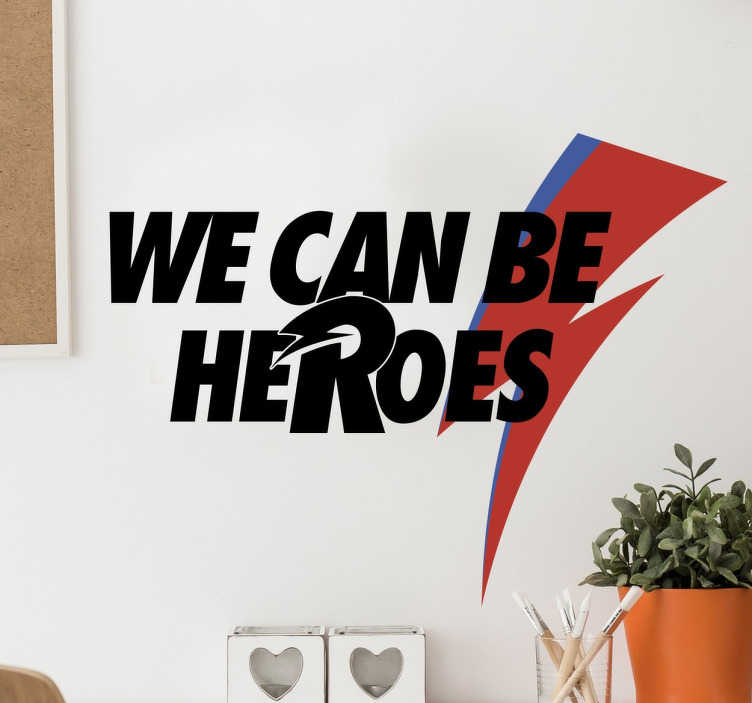 "TenStickers. Vinil decorativo David Bowie heroes. Vinil decorativo do estilo de música rock com um desenho exclusivo de um dos temas mais famosos de David Bowie. ""We can be heroes, just for one day"""