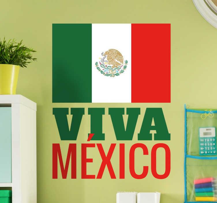TenStickers. Sticker drapeau Viva Mexico.. Fier d être Mexicain ou passionne par le Mexique, ce sticker mettra en avant votre grand intérêt pour ce pays et l histoire qui lui est associée.