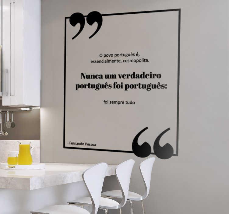 TenStickers. Vinil decorativo citação Fernando Pessoa. Vinil decorativo de uma das citações mais famosas e acarinhadas em Portugal, criada pelo nosso génio, Fernando Pessoa.