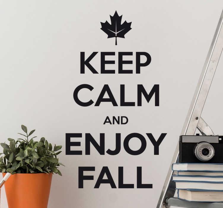 """TenStickers. Muursticker Enjoy Fall. Deze simpele maar stijlvolle sticker met de tekst """"Keep Calm And Enjoy Fall"""" past op elke muur. Kleur en afmetingen aanpasbaar. Voordelig personaliseren."""