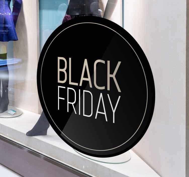 "Tenstickers. Svart fredag vinduet klistremerke. Vinduet klistremerke består av en svart sirkel, med bokstaven ""svart fredag"" i midten."