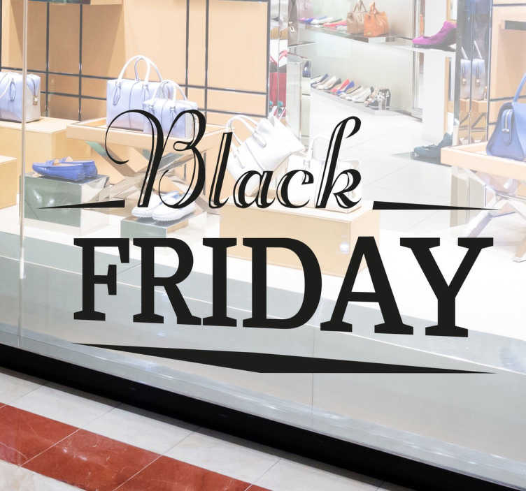 TenStickers. Stylish Black Friday Sticker. With this shop window sticker, tell your customers that you are participating in Black Friday! The window sticker consists of the lettering 'Black Friday' in a different font.