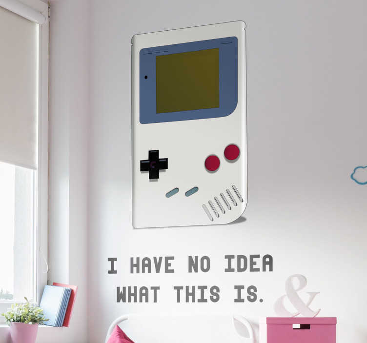 "TenStickers. Game Boy Wall Sticker. This wall sticker consists of an image of the game boy with ""I have no idea what this is"" written underneath."
