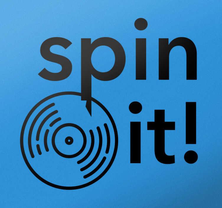 TenStickers. Dekoracja Spin it!. Naklejka dekoracyjna z frazą 'Spin it' dla wszystkich którzy kochają dobrą muzykę.