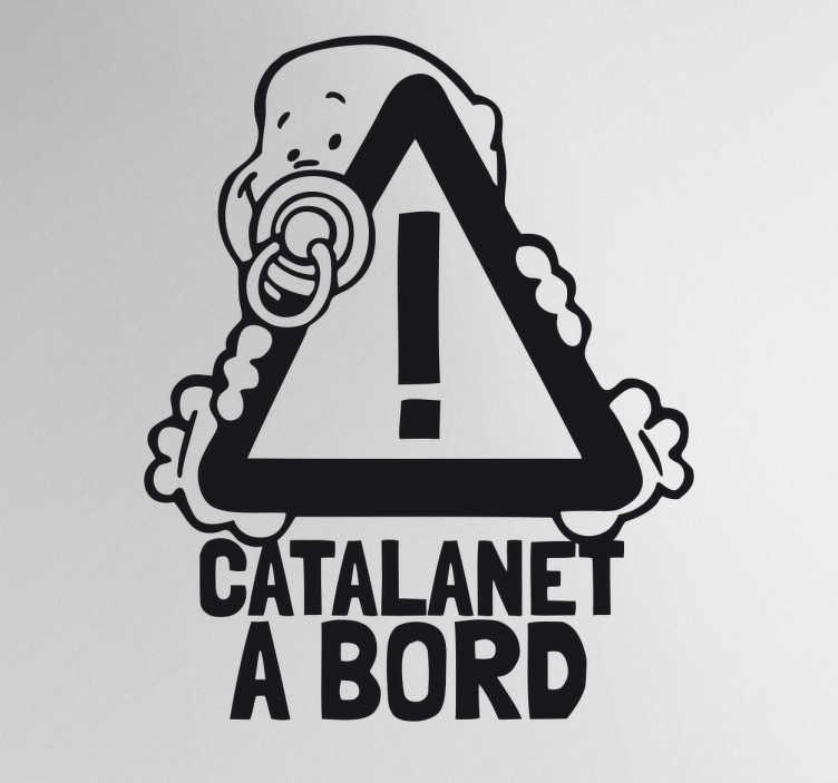 TenVinilo. Adhesivo decorativo catalanet a bord. Vinilos bebé a bordo en catalán en el que aparece una divertida ilustración de un niño pequeño con chupete.