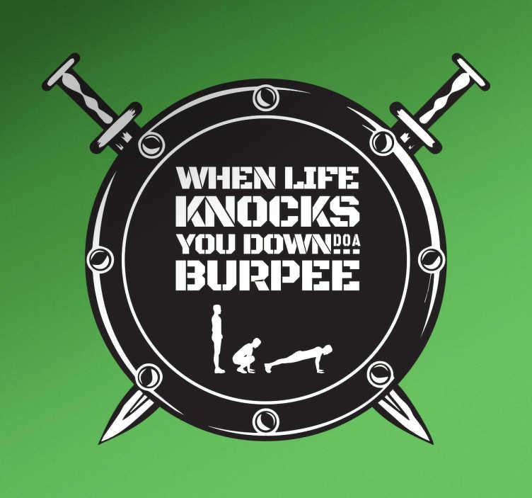 TenStickers. Naklejka ścienna Burpee. Naklejka ścienna przedstawia tarczę z dwoma mieczami i tekstem ' When life knocks you down do a Burpee' .