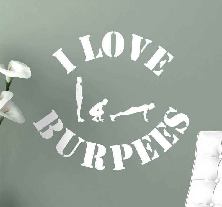 TenStickers. Naklejka ścienna I love Burpees. Naklejka dekoracyjna ,która idealnie sprawdzi się w siłowni.