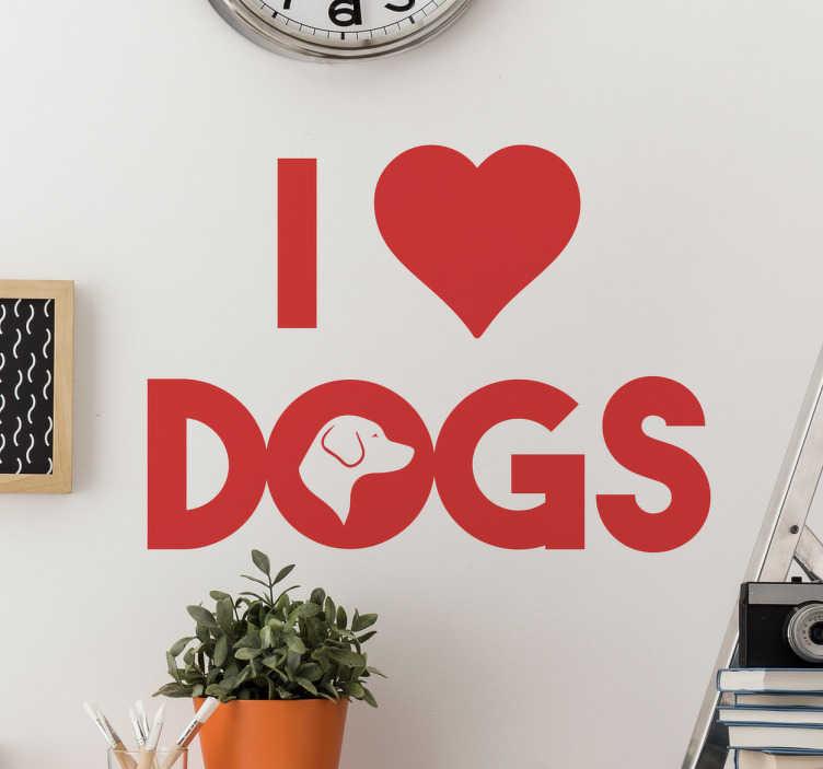 TenStickers. Vinil decorativo I love dogs. Adesivos de parede com um desenho original para quem ama o seu cão. Vinil decorativo com o texto I love Dogs.