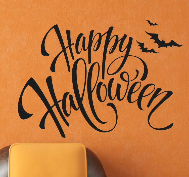 TenStickers. Happy Halloween Text Wall Sticker. Happy Halloween Wall Sticker. Wish people a nice Halloween with this wall sticker. Happy Halloween is written in elegant font with bats flying away