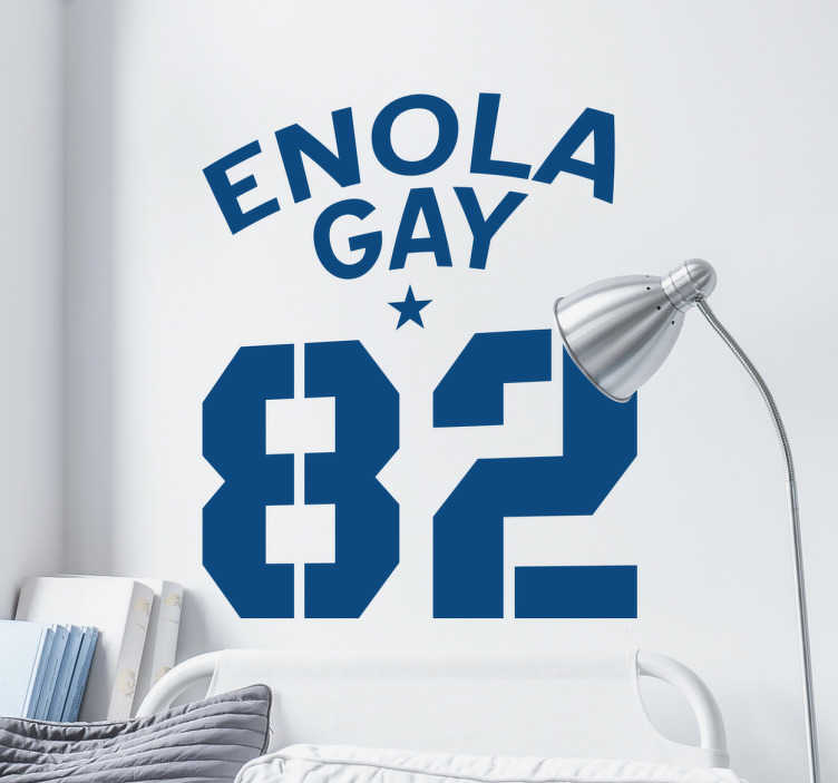 "TenStickers. Enola Gay Wall Sticker. This wall decal consists of the text ""Enola Gay"" with a star and the number 82 written just below the text."